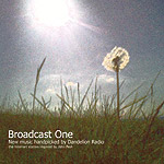 Click here for a closer look at the front cover artwork of 'Broadcast One: New Music Handpicked By Dandelion Radio'