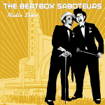 The Beatbox Saboteurs Show
